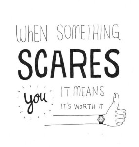 When something scares you....