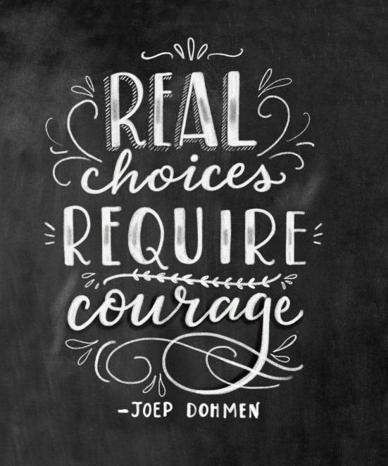 Real choices require courage